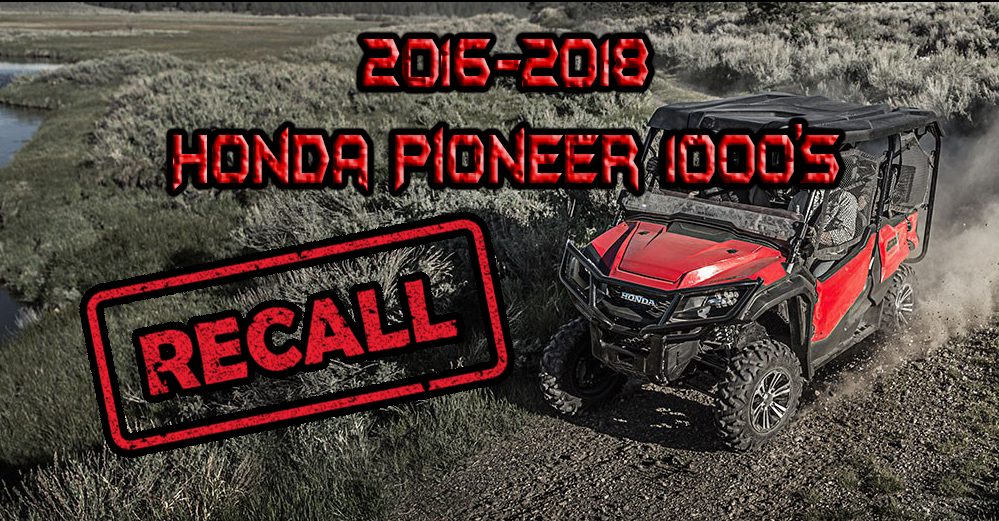 P1000 - RECALL - ALL Honda Pioneer 1000's due to Fire and Burn